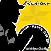 Round Dance Singin' With The Logan Alexis Singers by Blackstone Singers