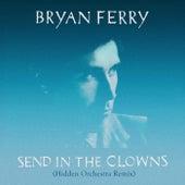 Send in the Clowns (Hidden Orchestra Remix) di Bryan Ferry