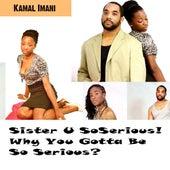 Sister Serious von Kamal Imani