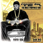 The Most Pimpinest One by Cadillac Don