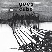 Shadows Swallowed The Flood by Goes Cube