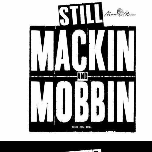 Still Mackin and Mobbin by A-money