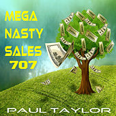 Mega Nasty Sales 707 by Paul Taylor