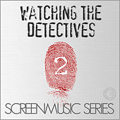ScreenMusic Series - Watching The Detectives, Vol. 2 by Various Artists