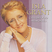 Childhood Memories by Isla Grant