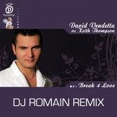 Break 4 Love - DJ Romain Remix by David Vendetta