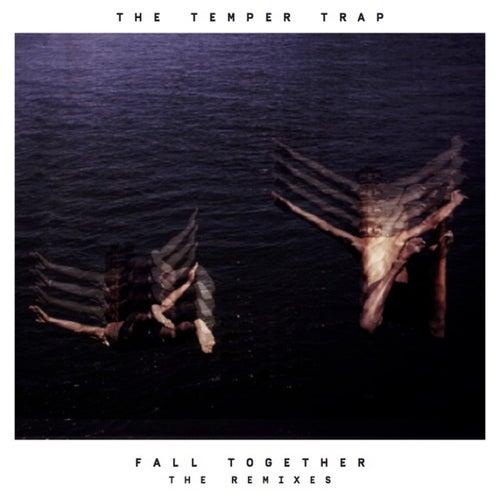 Fall Together (Remixes) de The Temper Trap
