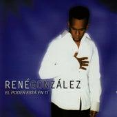 El Poder Está en Ti de René González