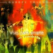 Vivo para Amarte...el concierto by Lourdes Toledo