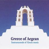 Greece of Aegean / Instrumentals of Greek music von Various Artists