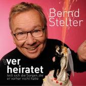 Wer heiratet teilt sich die Sorgen, die er vorher nicht hatte (Live) by Bernd Stelter