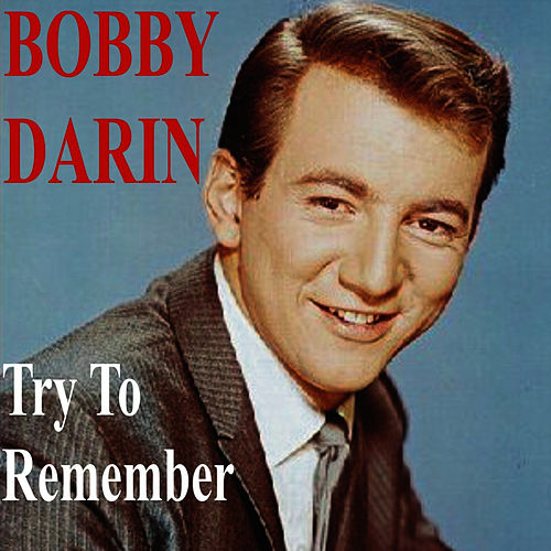 Try to Remember by Bobby Darin