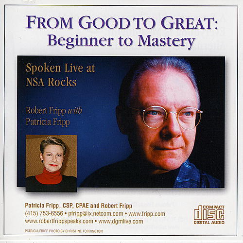 From Good to Great: Beginner to Mastery by Robert Fripp