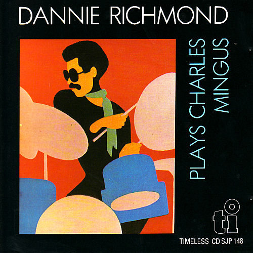 Dannie Richmond Plays Charles Mingus by Dannie Richmond