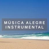 Musica Alegre Instrumental de Various Artists