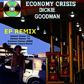 Economy Crisis by Dickie Goodman (The EP) by Dickie Goodman
