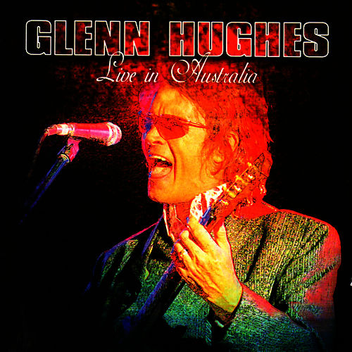 Live in Australia by Glenn Hughes