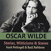 Stories, Witticisms & Scenes Of Oscar Wilde by Various Artists