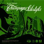 Champagne Lifestyle von Blak Twang