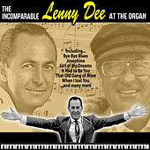 The Incomparable Lenny Dee at the Organ by Lenny Dee