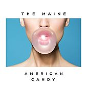 American Candy by The Maine