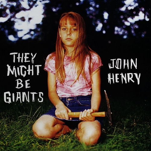 John Henry by They Might Be Giants