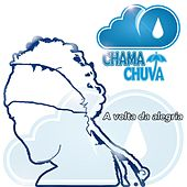 A Volta da Alegria (Ao Vivo) von Chama Chuva