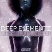 Creeping Core EP by Deep Elementz