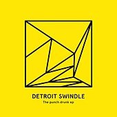 The Punch Drunk EP by Detroit Swindle