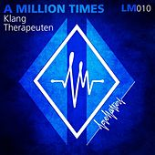 A Millon Times feat. AlexChristov by KlangTherapeuten
