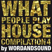 What People Play House Compilation 4 by Wordandsound by Various Artists