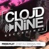 2 Hot 4 U de Press Play