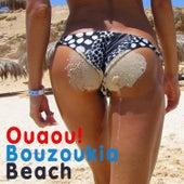 Ouaou! Bouzoukia Beach by Various Artists