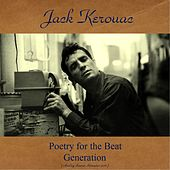 Poetry for the Beat Generation (Analog Source Remaster 2016) by Jack Kerouac