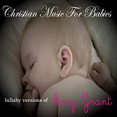 Lullaby Versions of Amy Grant de Christian Music For Babies