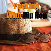 Packing With Hip Hop by Various Artists