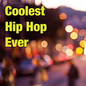 Coolest Hip Hop Ever by Various Artists
