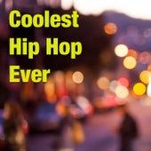 Coolest Hip Hop Ever von Various Artists