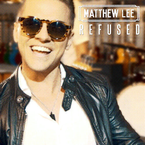 Refused by Matthew Lee