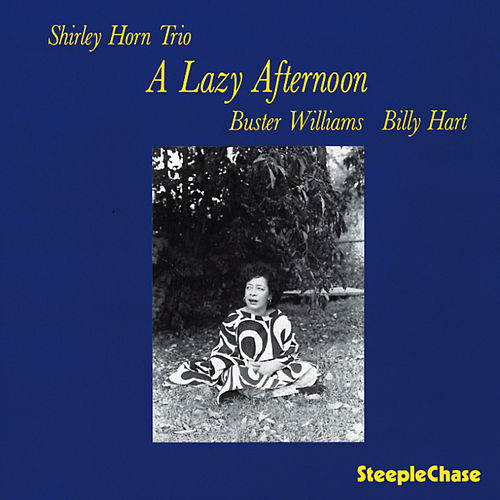 A Lazy Afternoon by Shirley Horn
