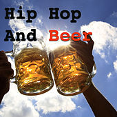 Hip Hop And Beer by Various Artists