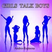Girls Talk Boys von Andres Espinosa