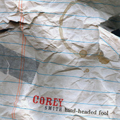 Hard-Headed Fool by Corey Smith