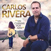 Vai Chamar por Mim von Carlos Rivera