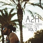 Summer Stories Kushtape, Vol. 2 de A2H