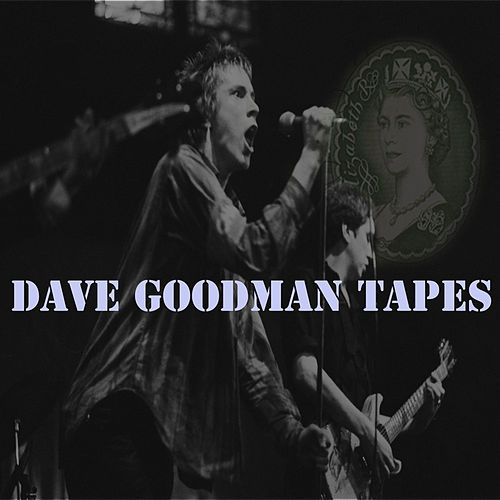 Dave Goodman Tapes by Sex Pistols