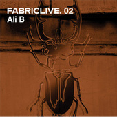 FABRICLIVE 02: Ali B von Various Artists