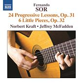 Sor: 24 Progressive Lessons, Op. 31 - 6 Little Pieces, Op. 32 by Various Artists