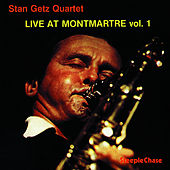 Live at Montmartre, Vol. 1 by Stan Getz