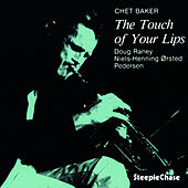 The Touch of Your Lips de Chet Baker